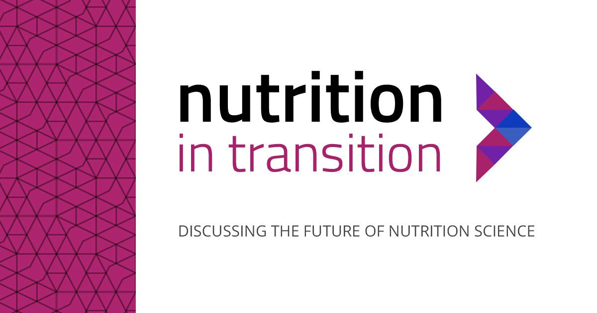 Nutrition in Transition - Discussing the future of nutrition science